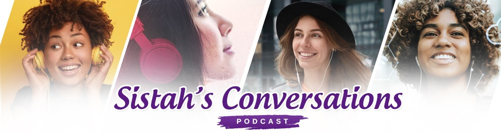 Sistah's Conversations Podcast - Cover Image