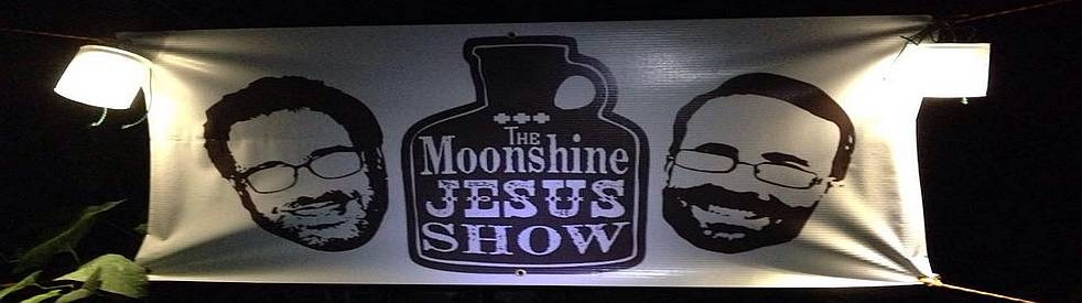 The Moonshine Jesus Show - show cover