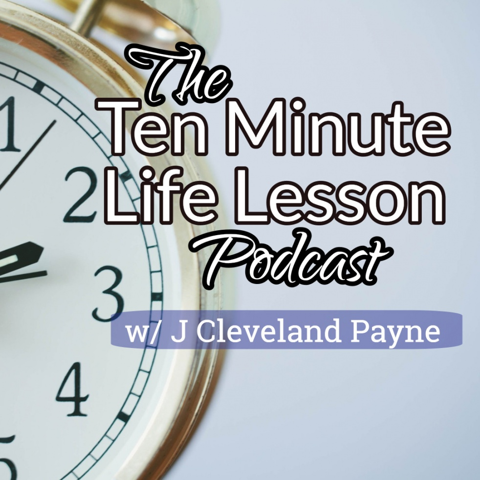 The Ten Minute Life Lessons Podcast - show cover
