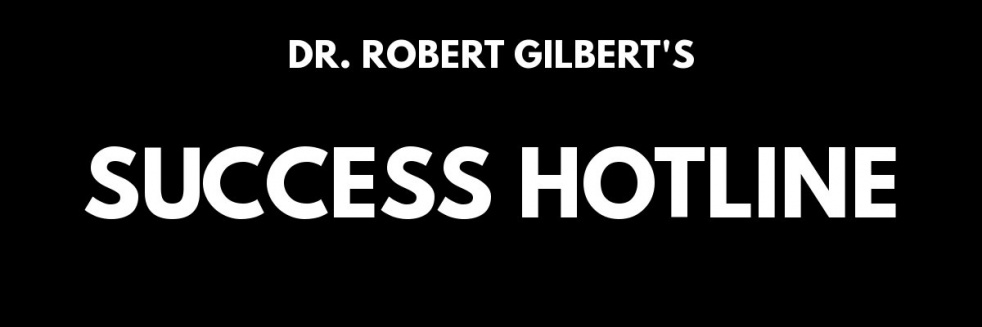 Success Hotline with Dr. Rob Gilbert - show cover
