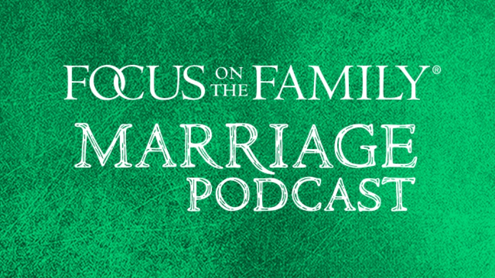 Focus on the Family Marriage Podcast - show cover