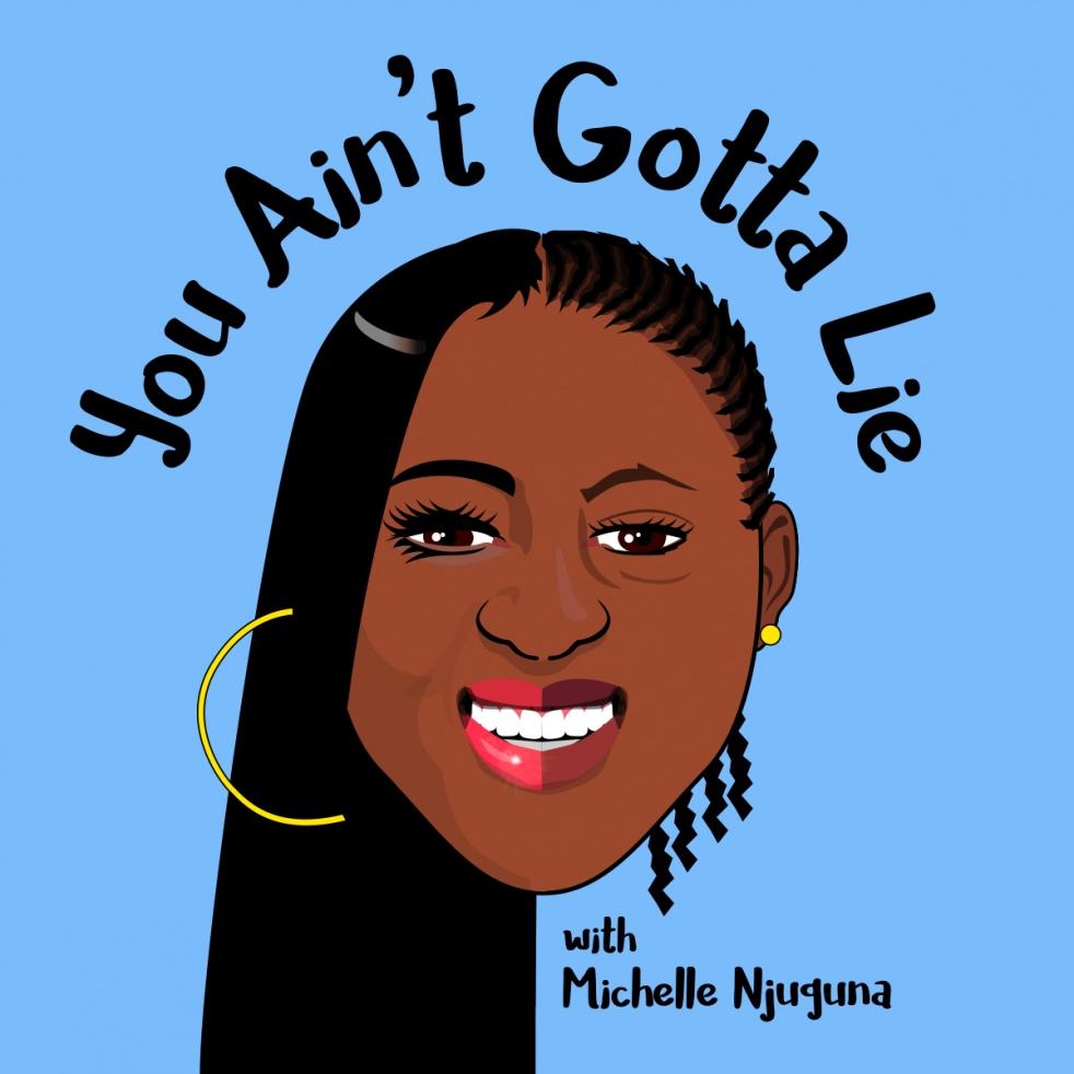You Ain't Gotta Lie Podcast - imagen de show de portada