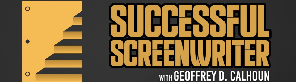 The Successful Screenwriter with Geoffrey D Calhoun: Screenwriting Podcast - imagen de portada