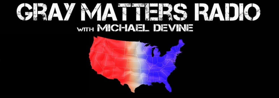 Gray Matters Radio with Michael Devine - show cover