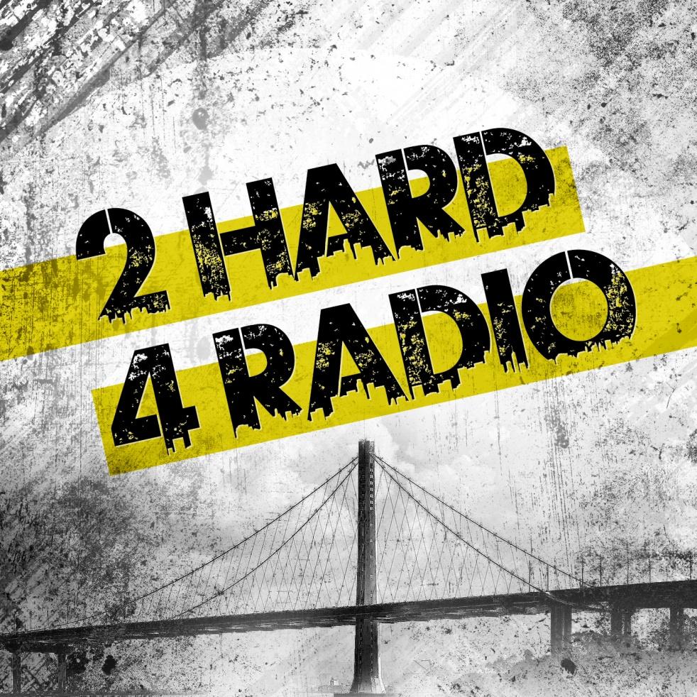 2 Hard 4 Radio - imagen de show de portada