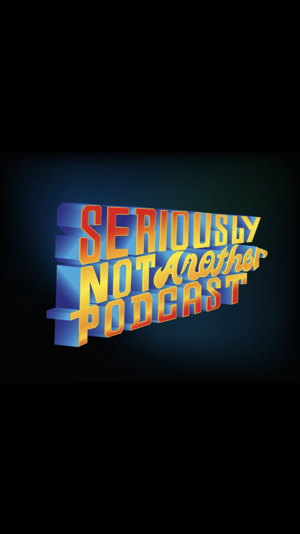 Seriously? Not Another Podcast - Cover Image