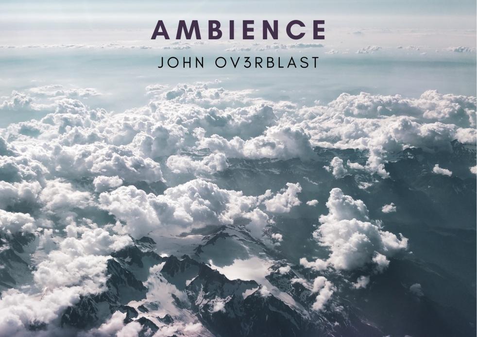 Ambience with John Ov3rblast - Cover Image