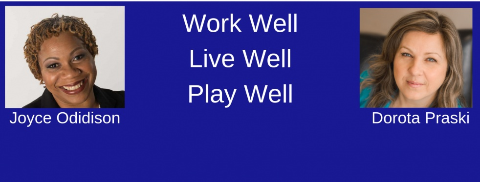 Work Well, Live Well, Play Well Show - show cover