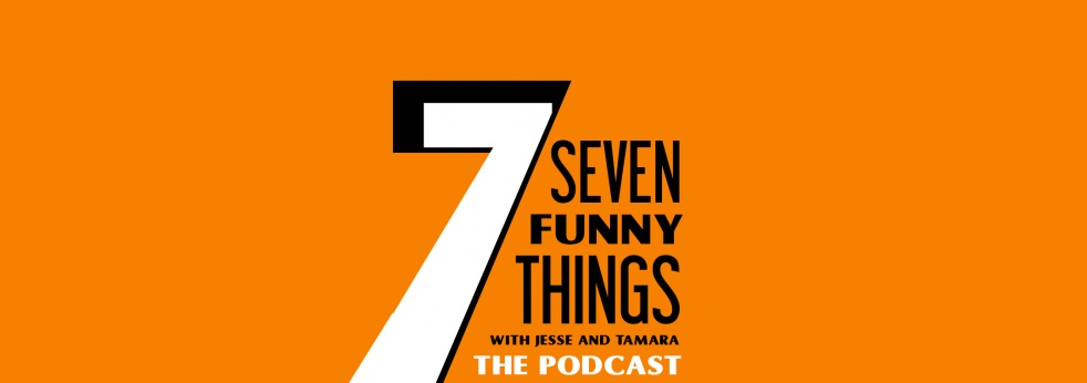 7 Funny Things With Jesse and Tamara - Cover Image