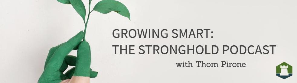 Growing Smart: The Stronghold Podcast - imagen de portada