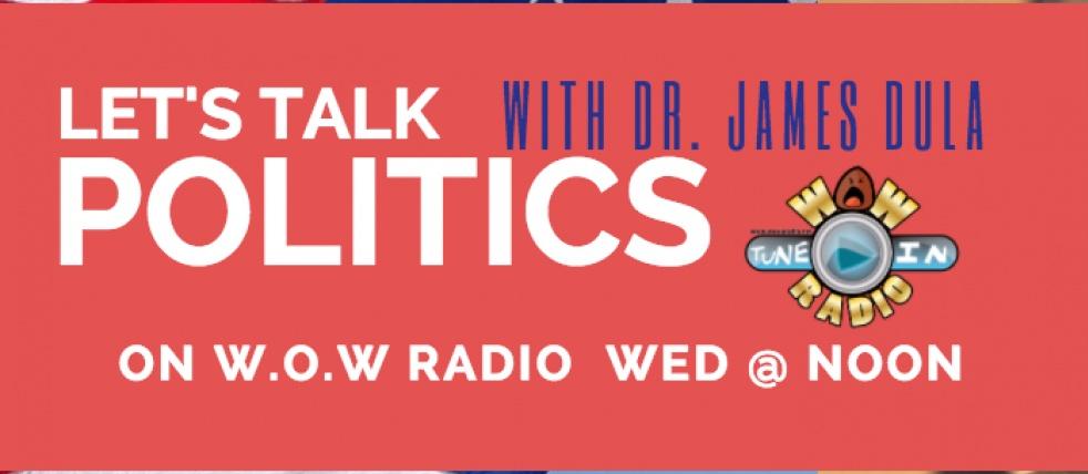 Let's Talk Politics w/ Dr. James Dula - show cover