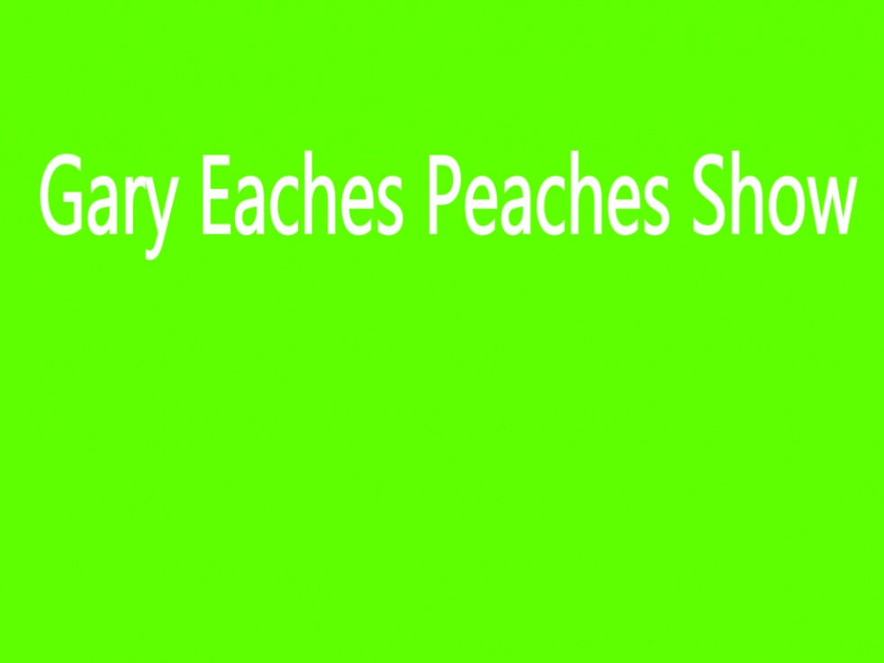 Gary Eaches Peaches Show - show cover
