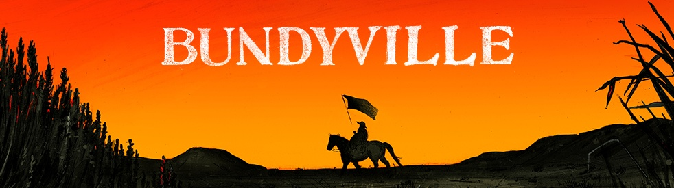 Bundyville - show cover