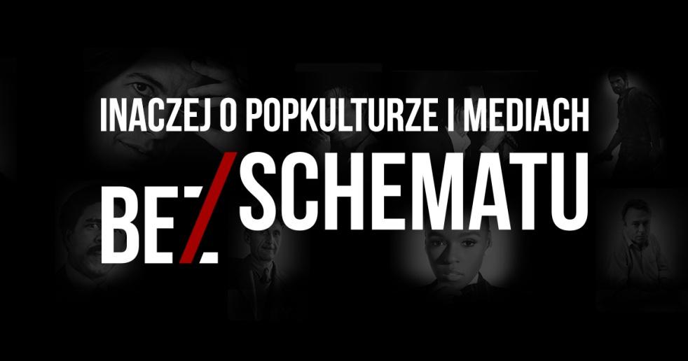 Bez/Schematu    Inaczej o popkulturze i mediach - Cover Image