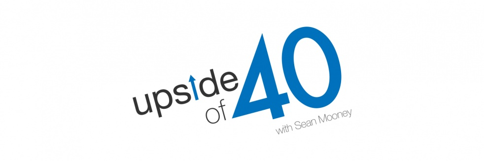 Upside of 40 with Sean Mooney - imagen de show de portada