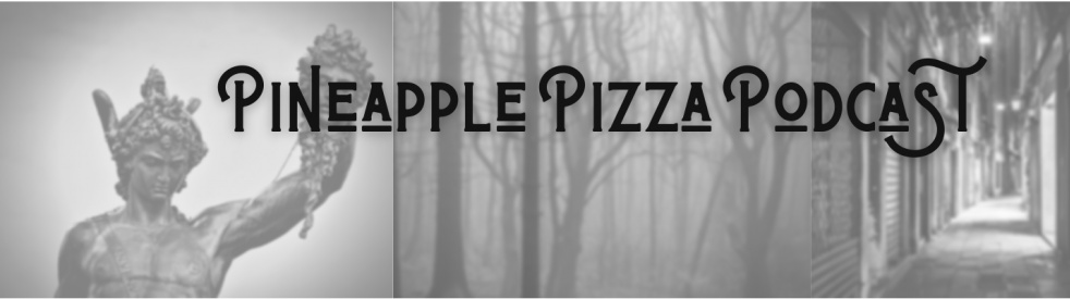 Pineapple Pizza Podcast - Cover Image