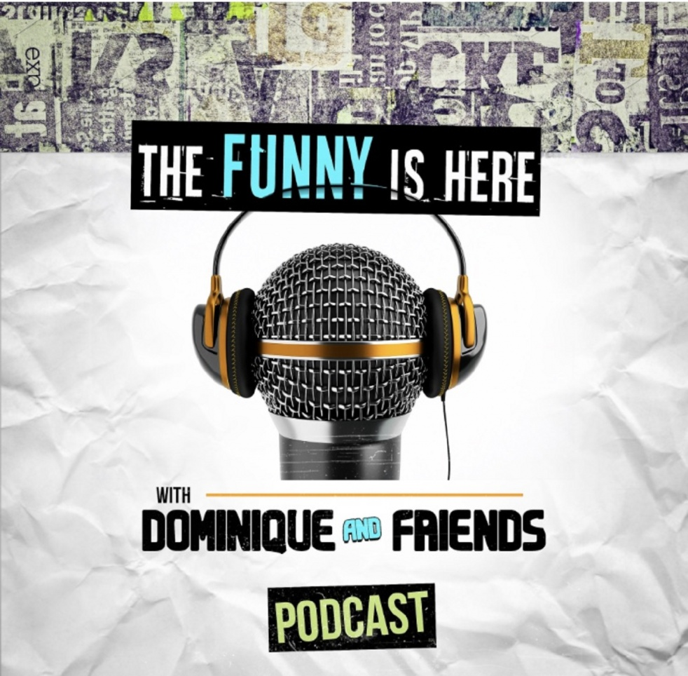 The Funny Is Here w/Dominique - show cover