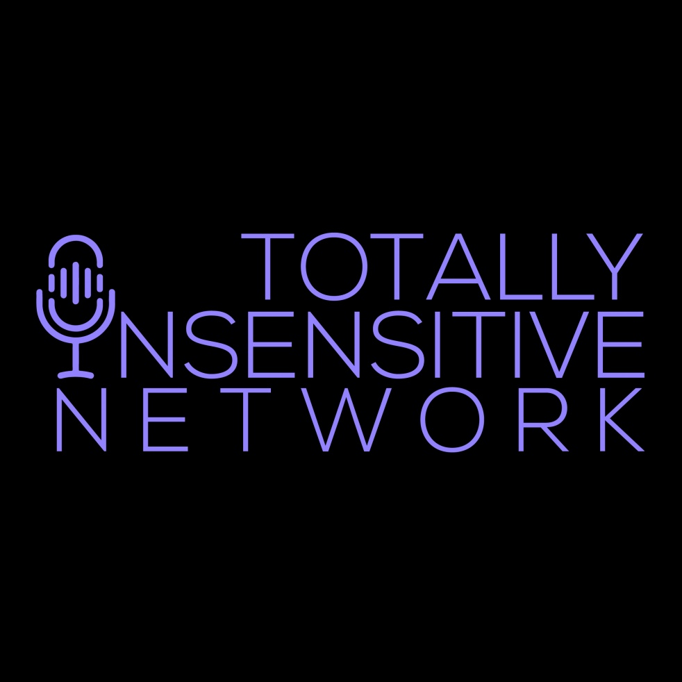 Totally Insensitive Podcast - immagine di copertina