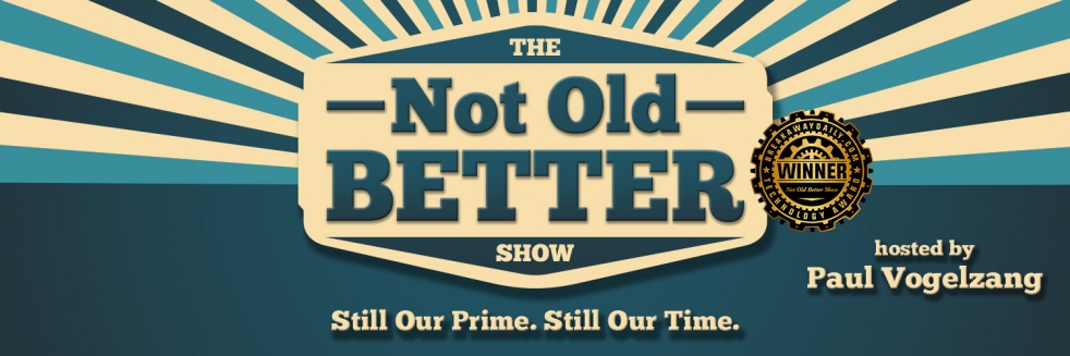 The Not Old - Better Show - immagine di copertina dello show
