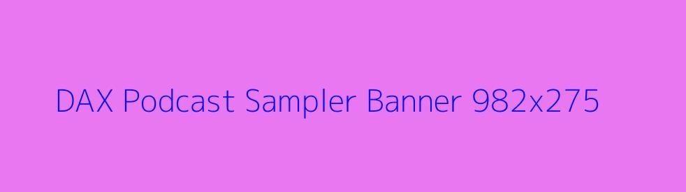 DAX Podcast Sampler - show cover
