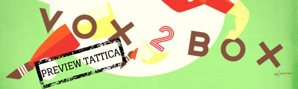 Vox 2 Box - Preview Tattica - immagine di copertina dello show