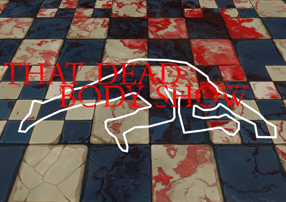 That Dead Body Show - show cover