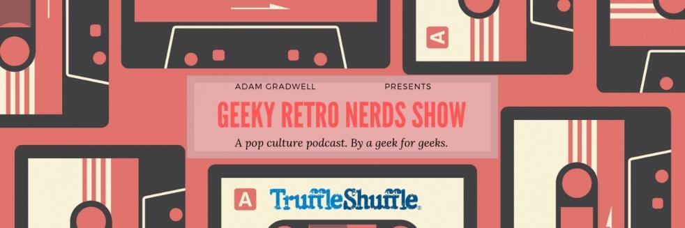 Geeky Retro Nerds Show - Pop Culture Pod - imagen de show de portada
