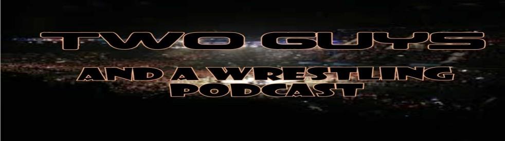 Two Guys and a wrestling podcast - imagen de show de portada