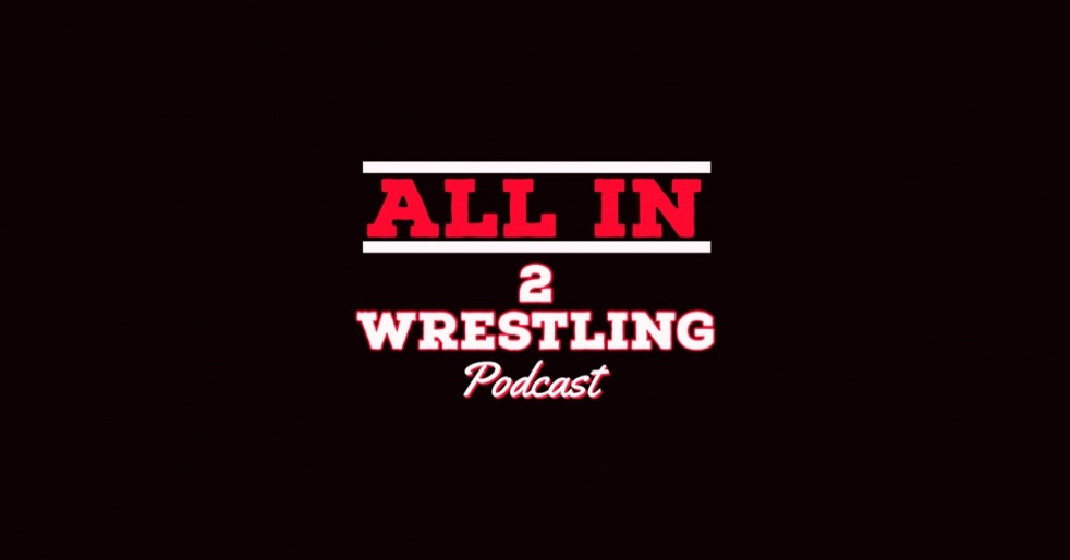 ALL IN 2 Wrestling Podcast - show cover