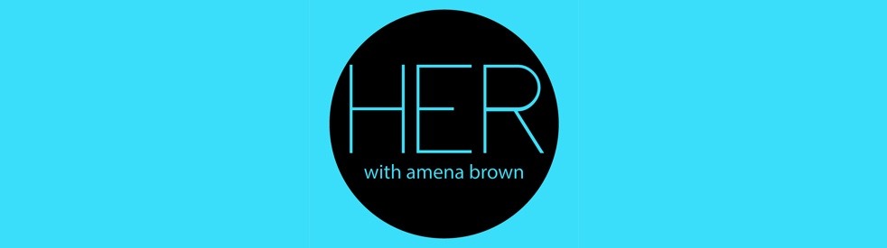 HER With Amena Brown - show cover