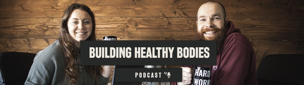 Building Healthy Bodies Podcast - imagen de portada