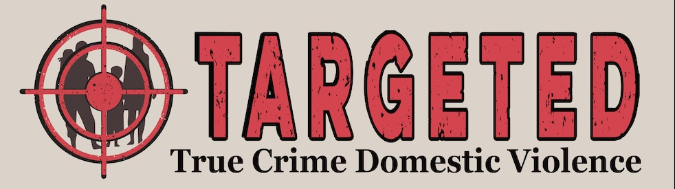Targeted Podcast True Crime Domestic Violence - Cover Image