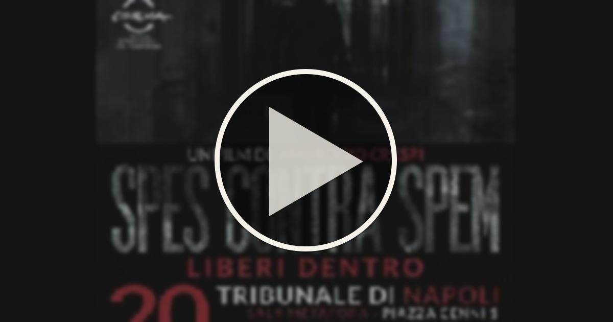 Speciale spes contra spem liberi dentro spes contra for Radio radicale in diretta