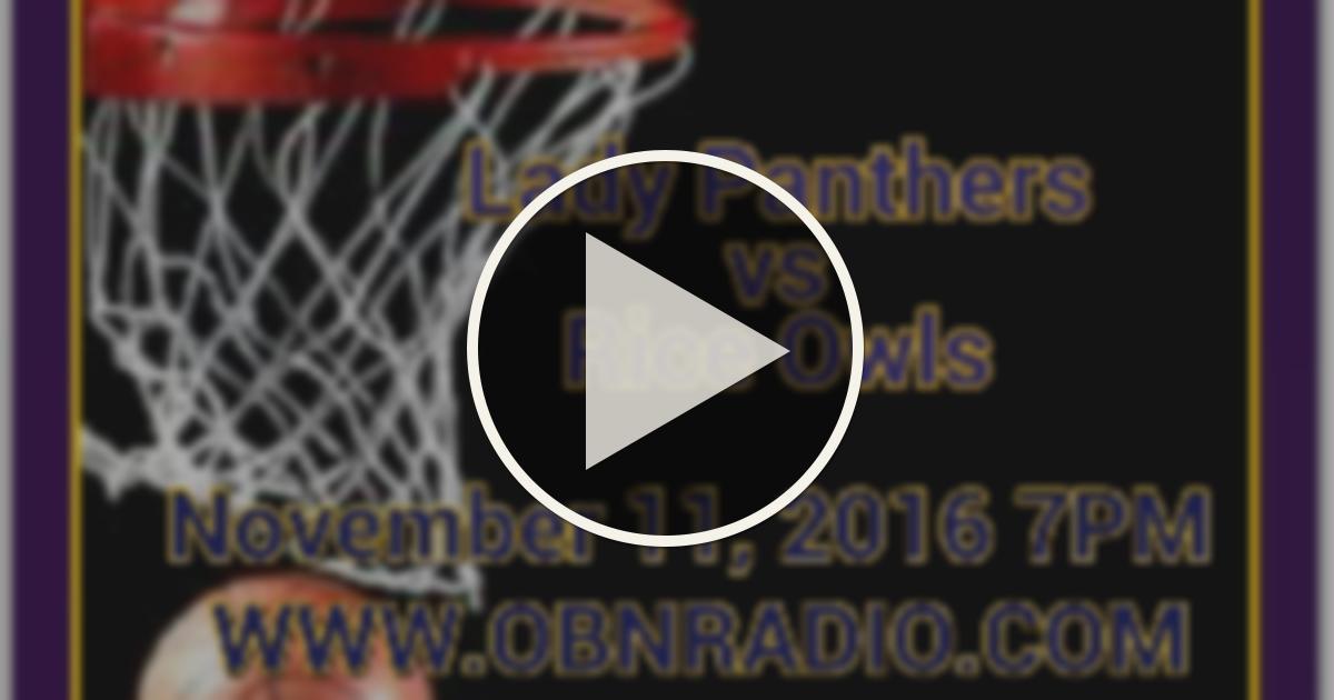 PVAMU vs RICE WBB-111116 | OBN Sports