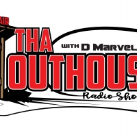 Tha Outhouse with D Marvelous Show #6