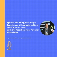 Episode #19 - Using Your Unique Experiences & Knowledge to Stand Out from the Crowd, with Eric Rosenberg from Personal Profitability