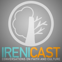Irenicast - Convos on Faith & Culture
