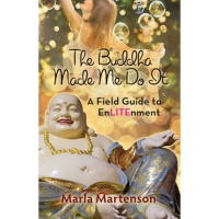 Marla Martenson  The Buddha Made Me Do It