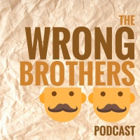 The Wrong Brothers Podcast