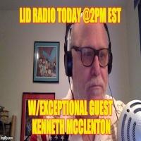 Lid Radio 1/25 w/ Guest Kenneth McClenton