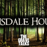 This Hinsdale House   The Grave Talks Preview
