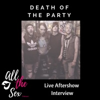 All The Sex W/ Death Of The Party