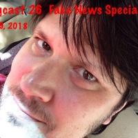The Mike Jolitz Vlogcast 26  Fake news Special