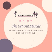 #BGNPodcast Extra - The Get Out Episode