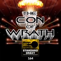 164: The Con of Wrath