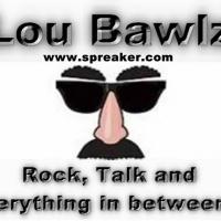 The Lou Bawlz Radio Show