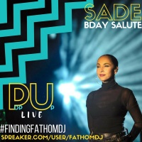 Pop Up Live .. #Sade Bday Salute #Findingfathomdj