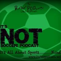It's NOT Soccer Podcast Catch Up!