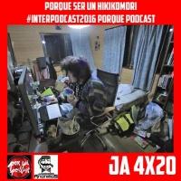 Jugadores Anonimos 4×20 Porque ser un Hikikomori #Interpodcast2016 Porque Podcast (Por Jugadores anonimos / Porqué podcast)