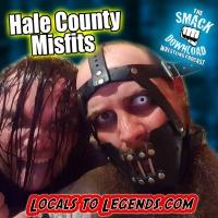 The Hale County Misfits (Part 1)